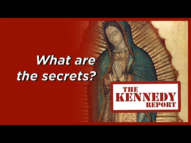 The Secrets Behind Our Lady of Guadalupe: Aztecs, Apparitions, and Islam | The Kennedy Report