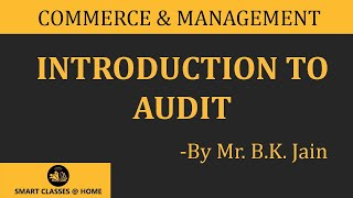 Audit -- Meaning, BBA, BCom Lecture by B.K. Jain.