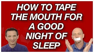 How to Tape Mouth for Good Night Sleep: Prevent Nocturnal Oral Breathing