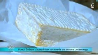 Reportage région : direction Pont-l'Evêque, la tradition normande au service du fromage