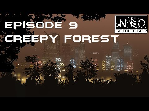 Neo Scavenger - Ep.9 - Creepy Forest