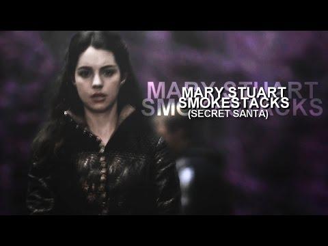 Mary Stuart || Smokestacks [Secret Santa]