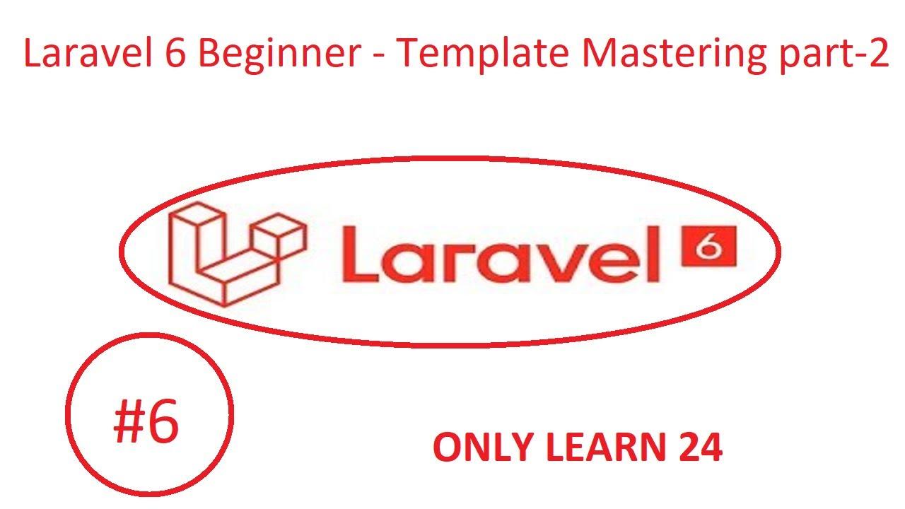 Laravel 6 Beginner Template Mastering part 2