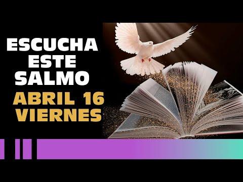 SALMO DE HOY, Viernes 16  De Abril De 2021 - Cosmovision