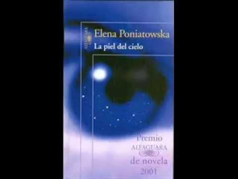 La piel del Cielo de Elena Poniatowska parte 1/3 (voz loquendo).