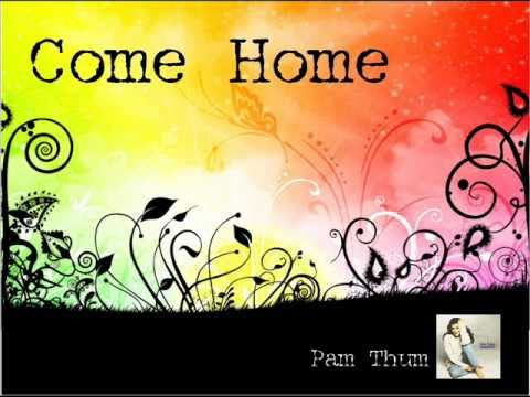 Pam Thum  Come Home