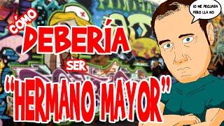 CÓMO DEBERÍA SER HERMANO MAYOR  #HermanoMayor