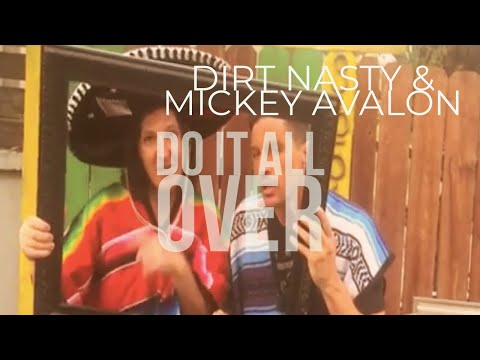 Dirt Nasty & Mickey Avalon - Do It All Over