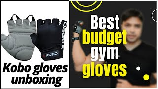 Best budget gym gloves unboxing and review kobo gym gloves review