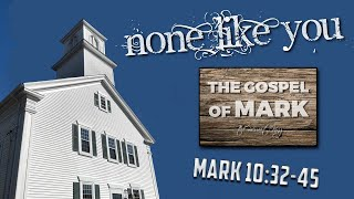 A Message from Mark 10:32-45
