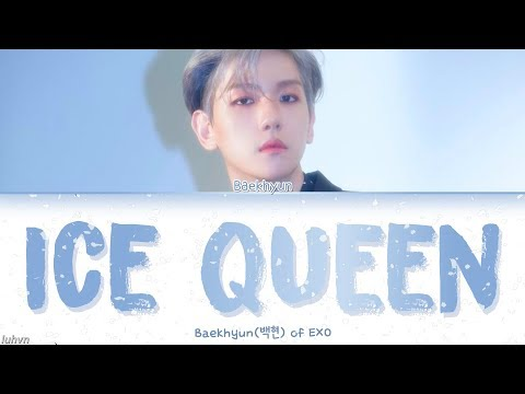 Baekhyun(백현) - 'Ice Queen' LYRICS [HAN|ROM|ENG COLOR CODED] 가사