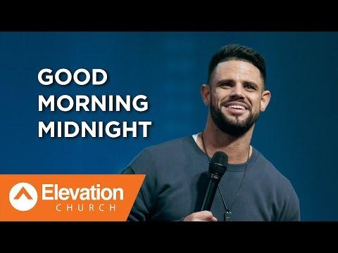 Good Morning Midnight | Pastor Steven Furtick