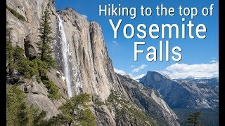 Yosemite Falls & Yosemite Point Hike (4K)