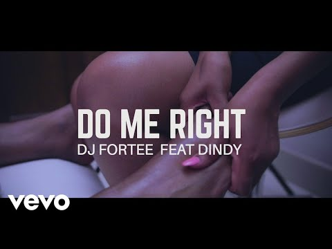 DJ Fortee - Do Me Right ft. Dindy