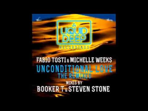 Fabio Tosti & Michelle Weeks - Unconditional Love (Steven Stone Vocal Mix)