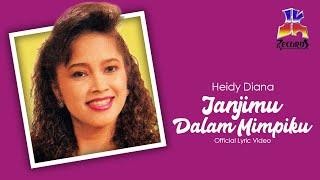 Heidy Diana - Janjimu Dalam Mimpiku (Official Lyric Video)