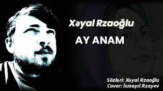 Xeyal Rzaoglu - Ay Anam 2021 Official Audio