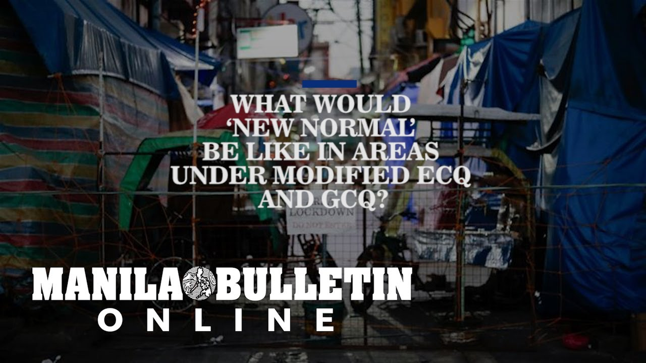What Would New Normal Be Like In Areas Under Modified Ecq And