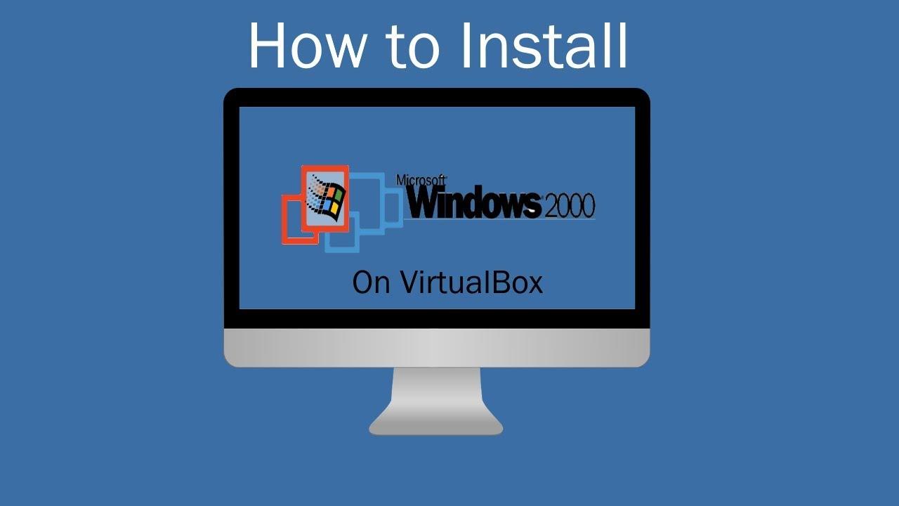 How to Install Windows 2000 on VirtualBox - YouTube