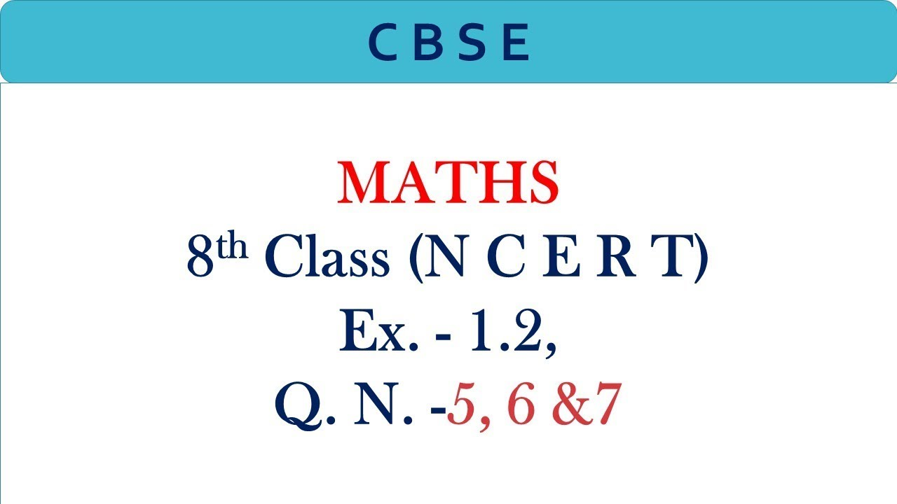 Class 8th, Maths, (N C E R T) Exercise 1 2, Q - 5 to 7