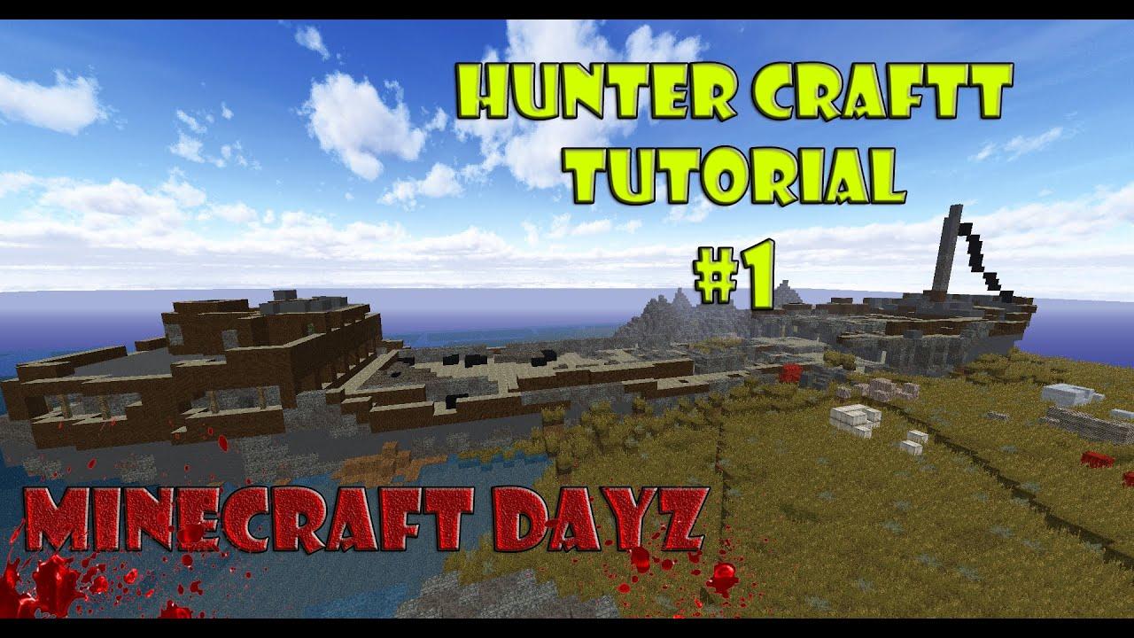 Tutorials HunterCraft | Minecraft DayZ #1 Танкер - YouTube