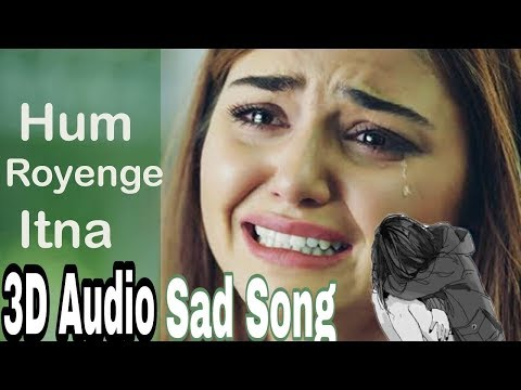#Sadsong 3D Audio Hum Royenge Itna | Best Sad Song Ever | Adnan Rather | Male Version