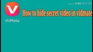 How to hide secret video in vidmate