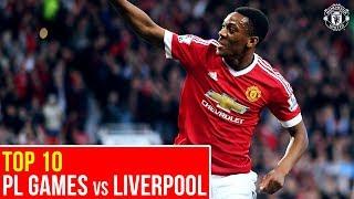 Top Ten Manchester United PL Matches v Liverpool | Premier League