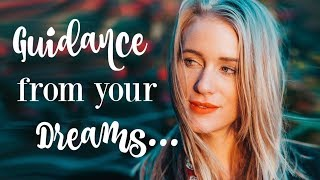 Accessing Guidance Through Your Dreams | DREAM INTENTIONS