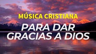 Musica para dar gracias a dios
