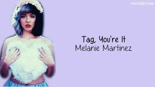 Cover images Melanie Martinez - Tag, You're It (lyrics)