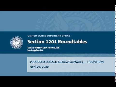 Seventh Triennial Section 1201 Rulemaking Hearings: Los Angeles, CA (April 24, 2018) - Prop. Class 4