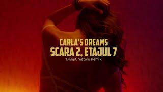 Descarca Carla's Dreams - Scara 2, etajul 7 (DeepCreative Remix)