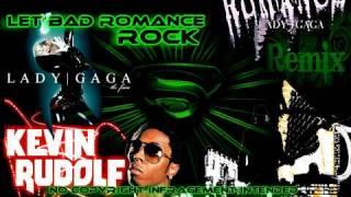 Lady Gaga ft Kevin Rudolf & Lil Wayne - Let Bad Romance Rock(mash-up)