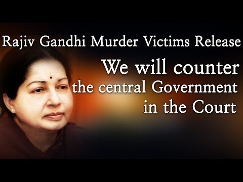 Rajiv Gandhi Murder Victims Release - We will counter the central Government in the Court - Red Pix 24x7  AIADMK general secretary and Tamil Nadu chief minister J Jayalalithaa on Monday announced the names of party candidates for the 39 Lok Sabha constituencies in Tamil Nadu and the lone constituency in Puducherry.  The party will withdraw a few candidates from constituencies where the alliance partners are expected to contest.