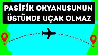 Uçaklar Pasifik Okyanusunun Üzerinde Niye Uçmazlar