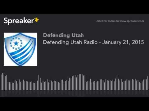 Defending Utah Radio - 1/21/2015 with Beau Babka