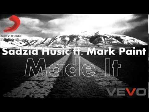 Sadzid Husic ft. Mark Paint - Made It!