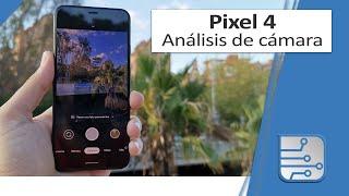 Google Pixel 4 - Análisis de la cámara en español