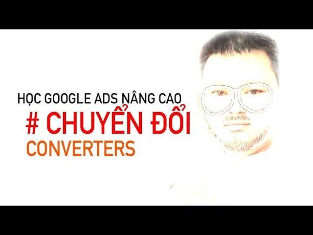 [Lâm Hoàng Ads] GOOGLE TAG MANAGER #3   Thiết Lập Chuyên Đổi Google Ads