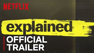 Explained | Official Trailer [HD] | Netflix