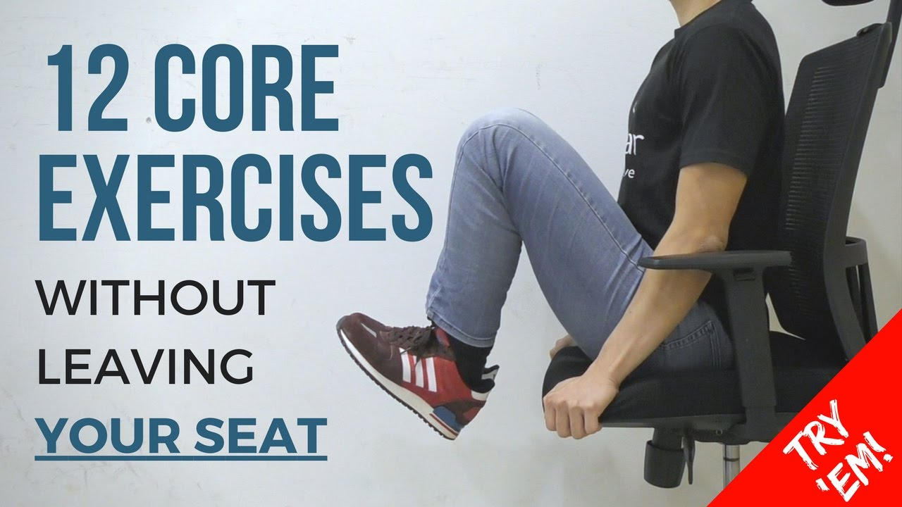 12 Core Strengthening Exercises You Can Do In The Office Without Leaving Your Seat Youtube