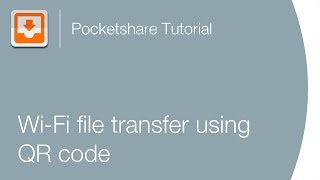 Pocketshare: Wi-Fi file transfer using QR code