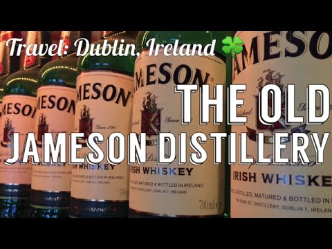 The Old Jameson Distillery | Travel: Dublin, Ireland