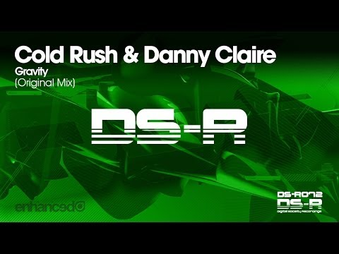 Cold Rush & Danny Claire - Gravity (Original Mix) [OUT NOW]