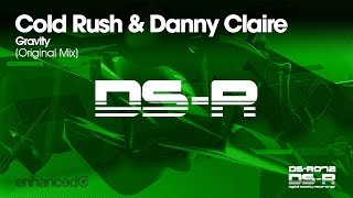Cold Rush & Danny Claire - Gravity (Original Mix) [OUT NOW]