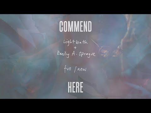 Lightbath + Emily A. Sprague - full/new | Commend HERE004