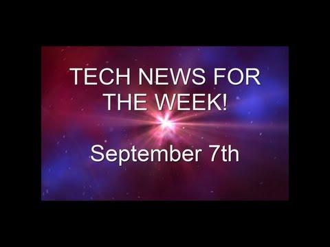Tech News For September 7th - Part 1