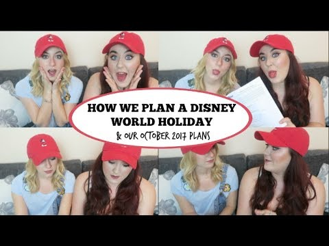 HOW WE PLAN OUR DISNEY WORLD HOLIDAYS & OUR PLANS FOR OCTOBER 2017 TRIP
