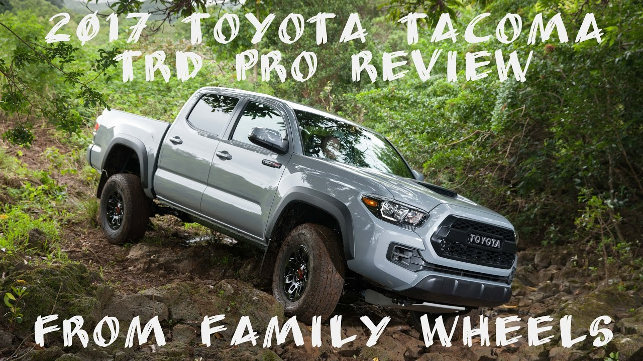 2017 toyota tacoma trd pro review from family wheels youtube. Black Bedroom Furniture Sets. Home Design Ideas